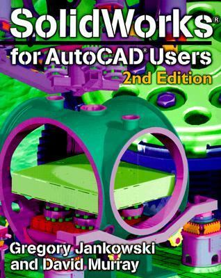 Solidworks for AutoCAD Users 9781566901918