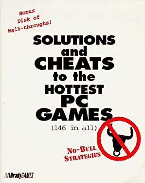 Solutions and Cheats to the Hottest PC Games 9781566862776