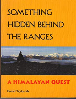 Something Hidden Behind the Ranges: A Himalayan Quest 9781562790738