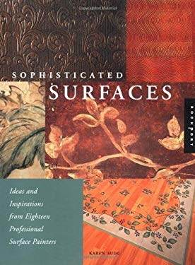 Sophisticated Surfaces: Ideas and Inspirations from Eighteen Professional Surface Painters 9781564968739
