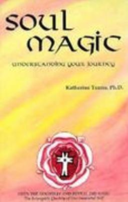 Soul Magic: Understanding Your Journey