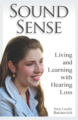 Sound Sense: Living and Learning with Hearing Loss 9781563684715