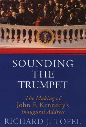 Sounding the Trumpet: The Making of John F. Kennedy's Inaugural Address [With DVD] 9781566636100