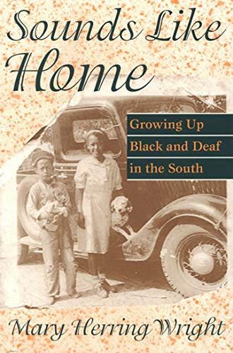 Sounds Like Home: Growing Up Black and Deaf in the South 9781563680809