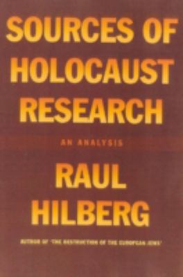 Sources of Holocaust Research: An Analysis 9781566633796