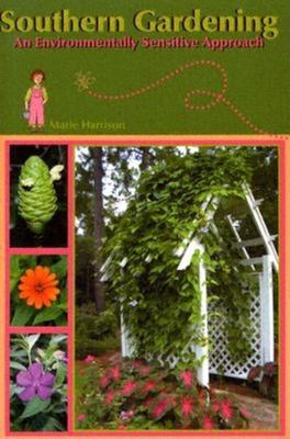 Southern Gardening: An Environmentally Sensitive Approach 9781561643295