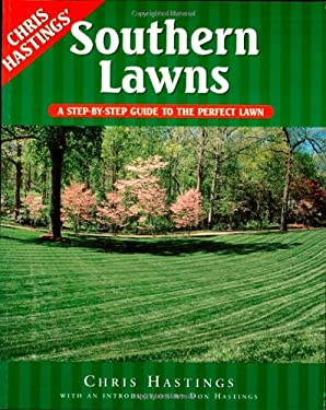 Southern Lawns: A Step-By-Step Guide to the Perfect Lawn 9781563526237