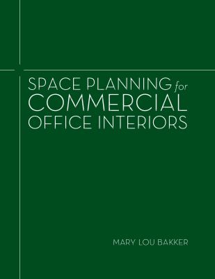 Space Planning for Commercial Office Interiors 9781563679056