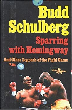 Sparring with Hemingway: And Other Legends of the Fight Game 9781566630801