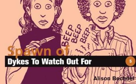 Spawn of Dykes to Watch Out for: Cartoons 9781563410390