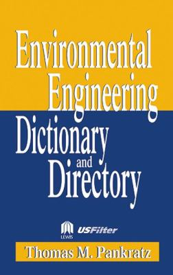 Special Edition - Environmental Engineering Dictionary and Directory 9781566705448