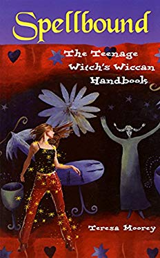 Spell Bound: The Teenage Witch's Wiccan Handbook 9781569753125