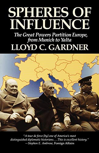 Spheres of Influence: The Great Powers Partition in Europe, from Munich to Yalta 9781566630580