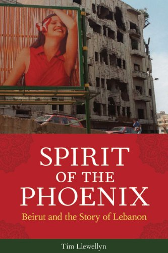 Spirit of the Phoenix: Beirut and the Story of Lebanon 9781569766033