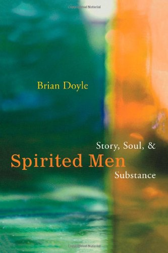 Spirited Men: Story, Soul and Substance 9781561012589