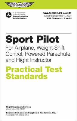 Sport Pilot: For Airplane, Weigh-Shift Control, Powered Parachute, and Flight Instructor 9781560277255
