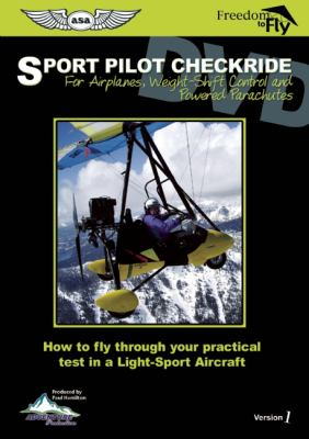Sport Pilot Checkride DVD: How to Fly Through Your Practical Test in a Light-Sport Aircraft