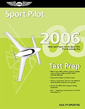 Sport Pilot Test Prep 2006: Study and Prepare for the Sport Pilot FAA Knowledge Exam 9781560275817