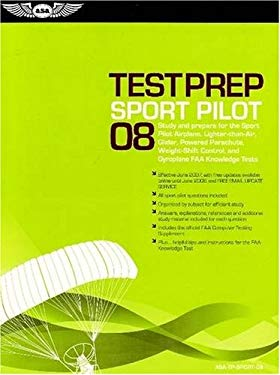 Sport Pilot Test Prep: Study and Prepare for the Sport Pilot Airplane, Lighter-Than-Air, Glider, Powered Parachute, Weight-Shift Control, and [With Su 9781560276609