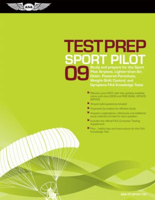 Sport Pilot Test Prep: Study and Prepare for the Sport Pilot Airplane, Lighter-Than-Air, Glider, Powered Parachute, Weight-Shift Control, and [With Co 9781560276920