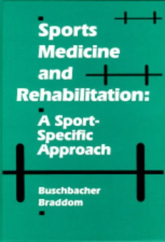 Sports Medicine & Rehabilitation: A Sport-Specific Approach 9781560531333