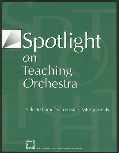 Spotlight on Teaching Orchestra: Selected Articles from State MEA Journals 9781565451698