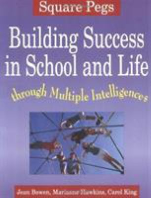 Square Pegs: Building Success in School and Life Through Multiple Intelligences 9781569760758