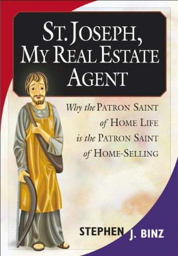 St. Joseph, My Real Estate Agent: Patron Saint of Home Life and Home Selling 9781569553619