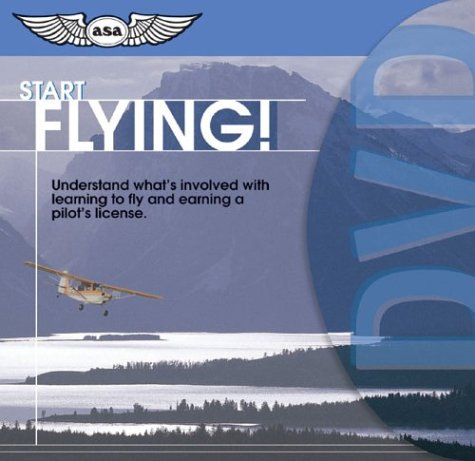 Start Flying! DVD: Understand What's Involved with Learning to Fly and Earning a Pilot's License 9781560275442