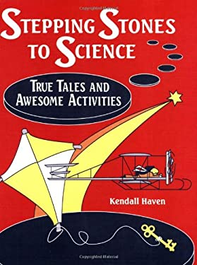 Stepping Stones to Science: True Tales and Awesome Activities 9781563085161