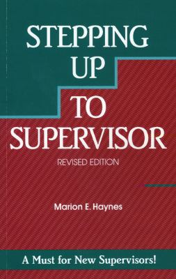 Stepping Up to Supervisor: A Must for New Supervisors 9781560521129