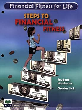 Steps to Financial Fitness Student Workouts, Grades 3-5: Financial Fitness for Life