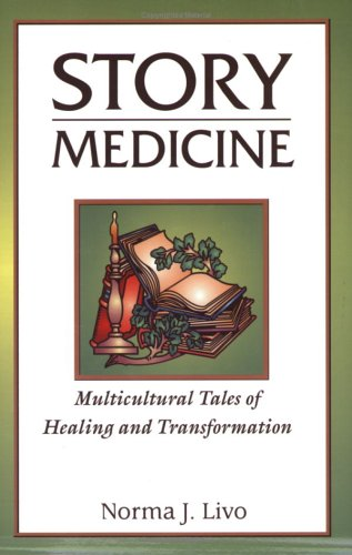 Story Medicine: Multicultural Tales of Healing and Transformation 9781563088940