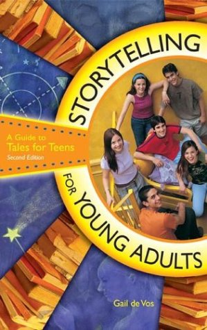 Storytelling for Young Adults: A Guide to Tales for Teens 9781563089039