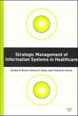 Strategic Management of Information Systems in Healthcare 9781567932423