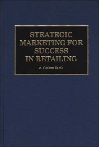 Strategic Marketing for Success in Retailing 9781567201864