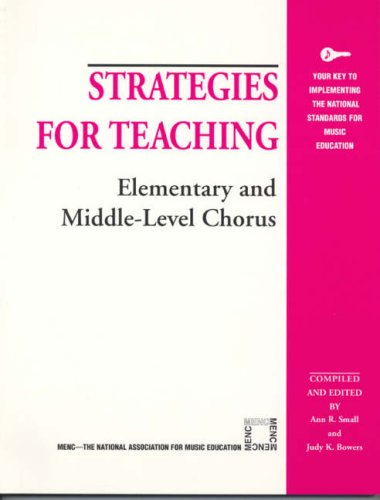 Strategies for Teaching Elementary and Middle-Level Chorus 9781565450868