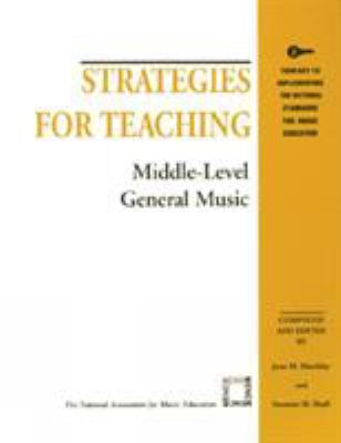 Strategies for Teaching Middle-Level General Music 9781565450844