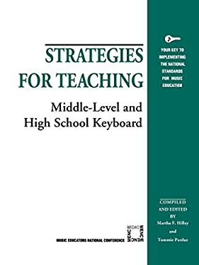 Strategies for Teaching Middle-Level and High School Keyboard 9781565450929