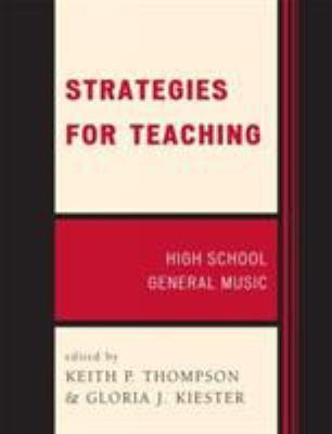 Strategies for Teaching: High School General Music 9781565450851