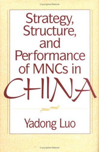 Strategy, Structure, and Performance of Mncs in China 9781567203851