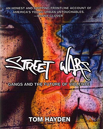 Street Wars: Gangs and the Future of Violence 9781565848764