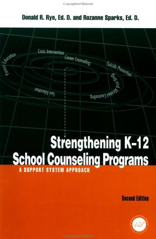 Strengthening K-12 School Counselling Programs: A Support System Approach 9781560326892