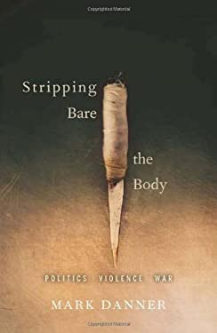 Stripping Bare the Body: Politics, Violence, War 9781568584133