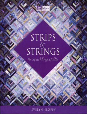 Strips & Strings: 16 Sparkling Quilts 9781564774668