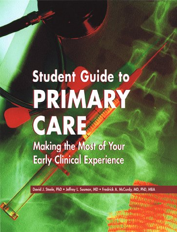 Student Guide to Primary Care: Making the Most of Your Early Clinical Experience 9781560535454