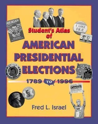 Students Atlas of American Presidential Elections 9781568023779