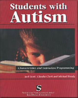 Students with Autism: Characteristics and Instruction Programming 9781565936300