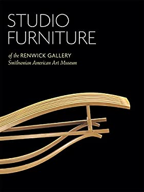 Studio Furniture of the Renwick Gallery: Smithsonian American Art Museum 9781565233652