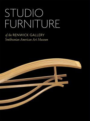 Studio Furniture of the Renwick Gallery: Smithsonian American Art Museum 9781565233676